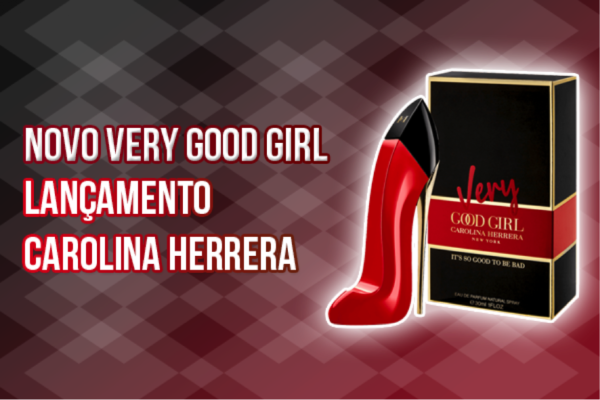 Very Good Girl - Carolina Herrera